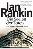 Die Seelen der Toten: Ein Inspector-Rebus-Roman (DIE INSPEKTOR REBUS-ROMANE 10)