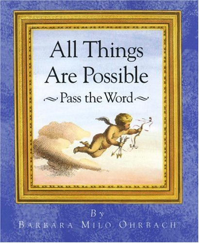 All Things Are Possible: Pass the Word, Barbara Milo Ohrbach