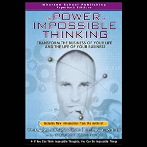 A Power of Impossible Thinking: Transform the Business of Your Life and the Life of Your Business | [Jerry Wind, Colin Crook]
