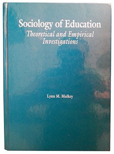 Sociology of Education: Theoretical and Empirical Investigations, Mulkey, Lynn M.