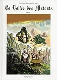 echange, troc Massimiliano Filadoro, Luigi Di Giammarino - La Vallée des Mutants, Tome 1 :