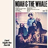 Noah & The Whale Last Night on Earth [VINYL]