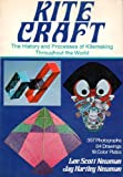 Kite Craft : The History and Processes of Kitemaking Throughout The World
