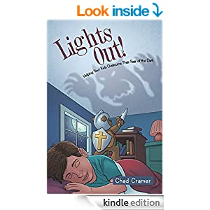Lights Out!: Helping Your Kids Overcome Their Fear of the Dark
