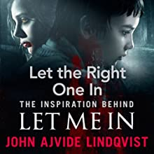 Let the Right One In Audiobook by John Ajvide Lindqvist Narrated by Steven Pacey