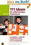111 Ideen f�r selbstst�ndiges Pr�sent...