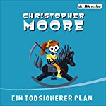 Ein todsicherer Plan | Christopher Moore