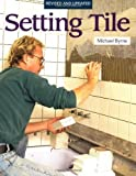 img - for Setting Tile (Fine Homebuilding) by Byrne Dip, Michael (1995) Paperback book / textbook / text book