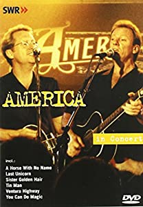America - In Concert: Ohne Filter