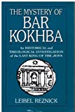 img - for The Mystery of Bar Kokhba: An Historical and Theological Investigation of the Last King of the Jews by Leibel Reznick (1996-06-01) book / textbook / text book