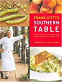 Image of Frank Stitt's Southern Table: Recipes and Gracious Traditions from Highlands Bar and Grill