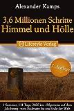 3,6 Millionen Schritte Himmel & H�lle - Pilgerreise auf dem Jakobsweg