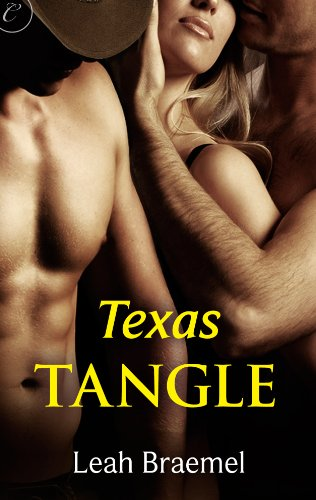 Texas Tangle (Texas Tangle Series) by Leah Braemel