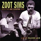 echange, troc Zoot Sims & The Joe Castro Trio - Live At The Falcon Lair - Edition remasterisée