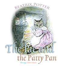 The Tale of the Pie and the Patty Pan (       UNABRIDGED) by Beatrix Potter Narrated by Josh Verbae