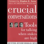 Crucial Conversations: Tools for Talking When Stakes are High | Kerry Patterson,Joseph Grenny,Ron McMillan,Al Switzler