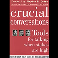 Crucial Conversations: Tools for Talking When Stakes are High (       UNABRIDGED) by Kerry Patterson, Joseph Grenny, Ron McMillan, Al Switzler Narrated by Anna Fields