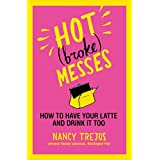 Hot (broke) Messes: How to Have Your Latte and Drink It Too ~ Nancy Trejos