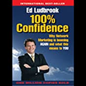 100% Confidence: Why Network Marketing Is Booming | [Ed Ludbrook]