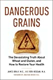 Dangerous Grains: Why Gluten Cereal Grains May Be Hazardous To Your Health