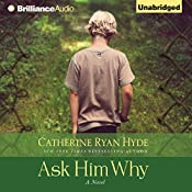 Ask Him Why   [Catherine Ryan Hyde]