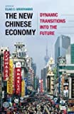 img - for The New Chinese Economy : Dynamic Transitions Into the Future (Hardcover)--by Elias C. Grivoyannis [2012 Edition] book / textbook / text book