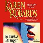 To Trust a Stranger | Karen Robards