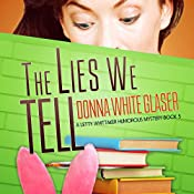 The Lies We Tell: A Letty Whittaker 12 Step Mystery, Book 5 | Donna White Glaser