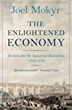 The Enlightened Economy: Britain and the Industrial Revolution 1700-1850