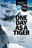 One Day as a Tiger: Alex Macintyre and the Birth of Light and Fast Alpinism