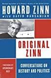 Original Zinn: Conversations on History and Politics (0060844256) by Zinn, Howard