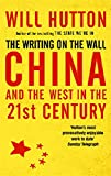 The Writing on the Wall: China and the West in the 21st Century (0349118825) by Hutton, Will