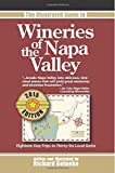 The Illustrated Guide to Wineries of the Napa Valley: Eighteen Day-Trips to Thirty-Six Local Gems