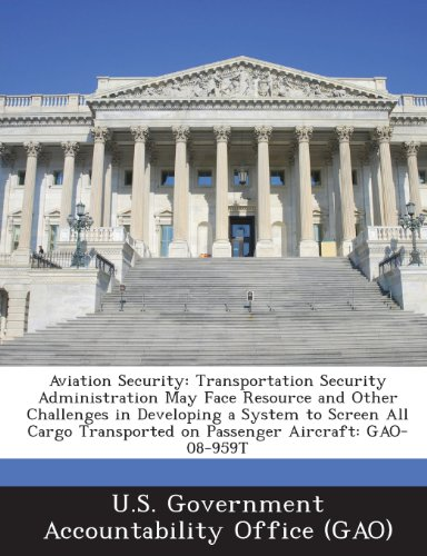 Aviation Security: Transportation Security Administration May Face Resource and Other Challenges in Developing a System to Screen All Car