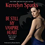 Be Still My Vampire Heart: Love at Stake, Book 3 (       UNABRIDGED) by Kerrelyn Sparks Narrated by Donna Rawlins
