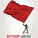 Battlecry: Winning the Battle for the Mind with a Slogan That Kills | Laura Ries