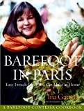 img - for Barefoot in Paris: Easy French Food You Can Make at Home book / textbook / text book