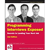Programming Interviews Exposed: Secrets to Landing Your Next Job, 2nd Edition (Programmer to Programmer) ~ Eric Giguere