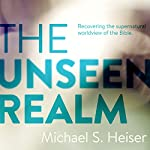 The Unseen Realm | Dr. Michael S. Heiser