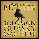 Solomon Gursky Was Here | Mordecai Richler