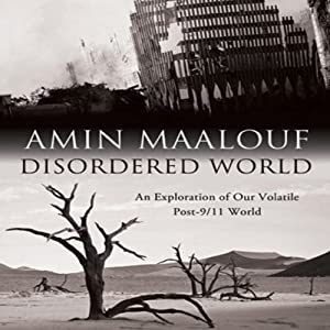 Disordered World: Setting a New Course for the Twenty-First Century | [Amin Maalouf, George Willer (translator)]
