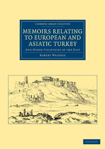 Memoirs Relating to European and Asiatic Turkey: And Other Countries of the East (Cambridge Library Collection - Travel, Middle East and Asia Minor)