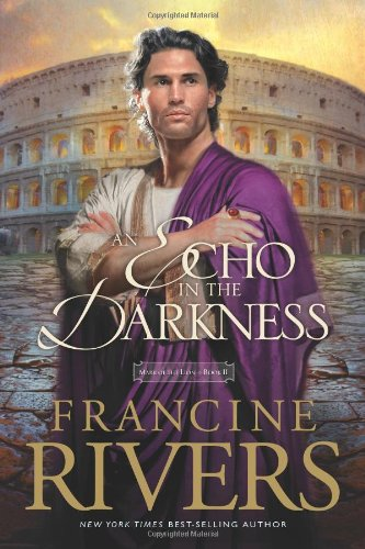 An Echo in the Darkness (Mark of the Lion #2) by Francine Rivers