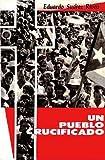 img - for Un pueblo crucificado book / textbook / text book
