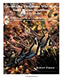 Robert Fenner Livestocking Pico, Nano, Mini-Reefs; Small Marine Aquariums: Book 2: Fishes, Successfully discovering, determining, picking out the best species, ... saltwater systems (Small Marine Systems)
