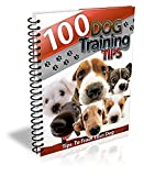 100 Dog Training Tips: Tips and tricks to help train your dog.