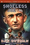 Shoeless Joe & Me (Baseball Card Adventures) (0064472590) by Gutman, Dan