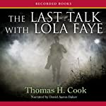 The Last Talk with Lola Faye: A Novel | Thomas Cook