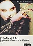 echange, troc Dani Filth, Gavin Baddeley - CRADLE OF FILTH (Tome 1) Une bible de décadence et de ténèbres