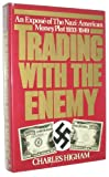 Trading With the Enemy: An exposé of the Nazi-American money plot, 1933-1949 (0440090644) by Higham, Charles